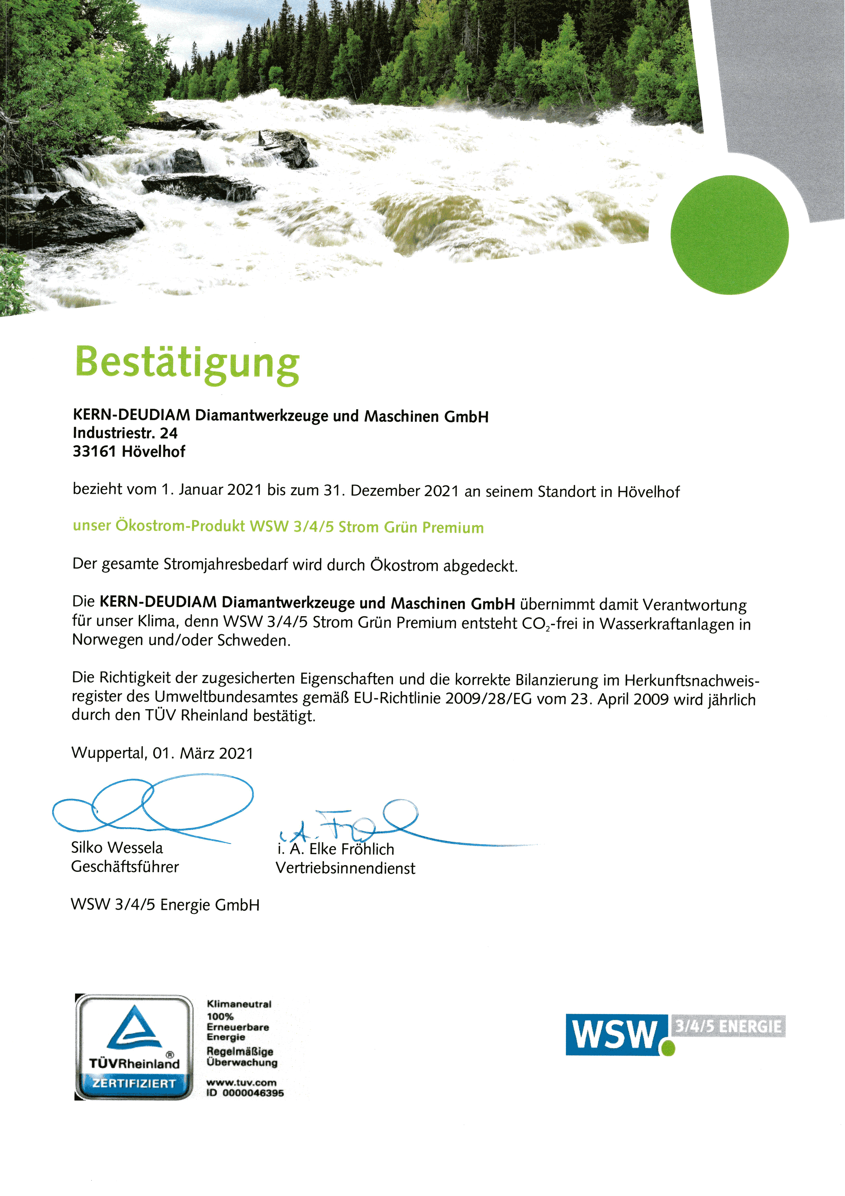 KERN-DEUDIAM bezieht Ökostrom - Der gesamte Stromjahresbedarf wird durch Ökostrom (WSW 3/4/5 Strom Grün Premium) abgedeckt.